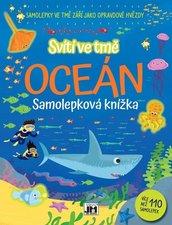 Oceán - Svítí ve tmě Samolepková knížka